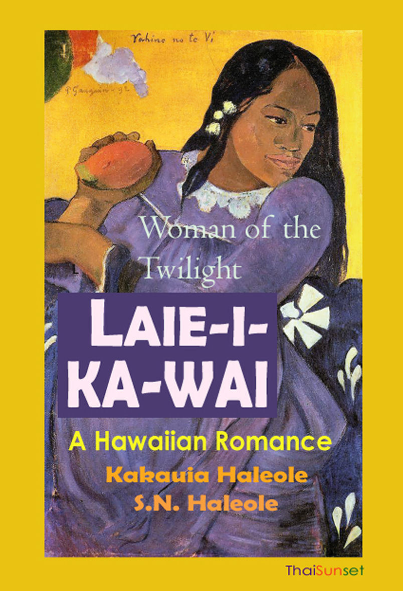 Laieikawai Woman Of The Twilight €� A Hawaiian Romance Twin Sisters,  Laieikawai And Laielohelohe, Are Born In Koolau, Oahu, Their Birth Heralded  By A